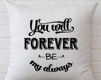 You Will Forever Be My Always Bride and Groom Wedding Gift Pillow Cover Decorative Throw Pillow Case Cover