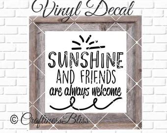 DIY Sunshine And Friends Are Always Welcome Vinyl Decal ~ Glass Block ~ Car Decal ~ Mirror ~ Ceramic Tile ~ Computer