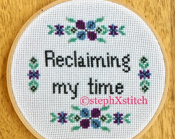 PATTERN Feminist Quote Cross-stitch Reclaiming My Time  Funny Cross Stitch Instant Download PDF Pattern