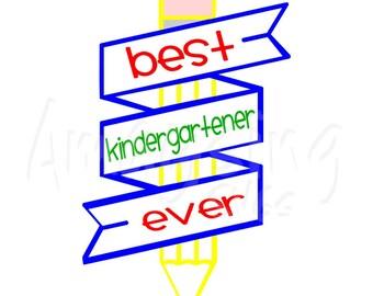 SVG - Best Kindergartener Ever - Back to School SVG - Childrens Tshirt svg - Kindergartener - Digital Download - Instant Download