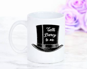 Jane Austen Mug, Pride and Prejudice Mug, Mr Darcy's, Talk Darcy To Me Top Hat, Gifts For Bookworms, Literary Gifts