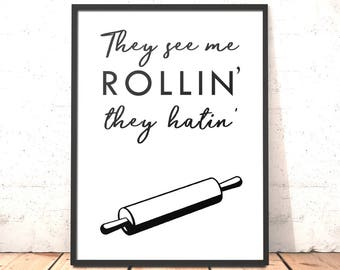 Kitchen Decor Print | They See Me Rollin' Print | Funny Kitchen Art | Dining Room | Housewarming Gift | Gift for Baker | Funny Kitchen Decor
