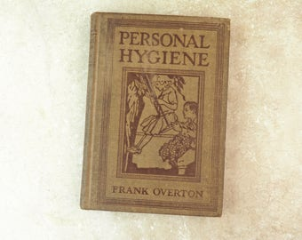 Antique School Text Book- Personal Hygiene,  Published 1913, by Frank Overton, Great Britain- Engravings- Great Conversation Starter!-
