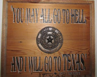 You May All Go to Hell, and I will go to TEXAS, Davy Crockett quote, Davy Crockett sign; Texas seal
