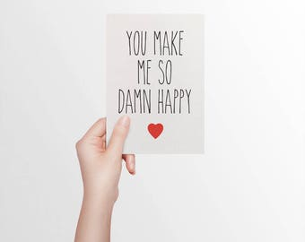 Card for Boyfriend, Love Card, Anniversary Card, Card for Husband, Card for Wife, You Make Me So Damn Happy, Fun Valentine's Day Card HVD007
