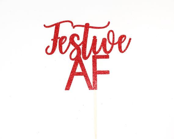 "Festive AF Cake Topper - Red Glitter - 4.0"" - Holiday Party Decor. Christmas Party Decor. Christmas Decoration. Christmas Cake Topper."