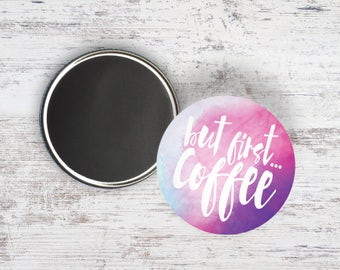 """But First Coffee 2.25"""" Magnet"""