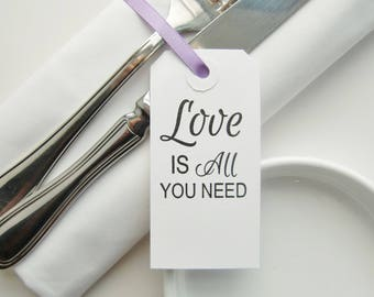 Love Is All You Need-Wedding Table Decor-Classic White Tags-Wedding Name Cards-Wedding Place Cards-Wedding Napkin Ties-Wedding Favor Tags