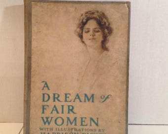 A Dream of Fair Women with 22 Wonderful Color Illustrations by Harrison Fisher 1907 Hard Cover