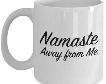 Namaste Away from Me Funny Spiritual Mug Gift Coffee Cup Namastay Karma Fun