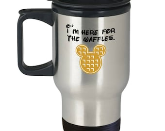 Here for the Mickey Waffles Disney Fun Gift Travel Mug Disneyland Mouse Coffee Cup Breakfast Brunch