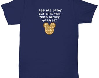 Abs are Great Mickey Waffles Disney Fun Gift Shirt Disneyland Mouse Breakfast