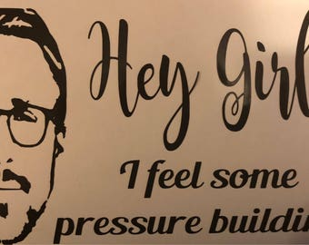 Instant pot decal, ryan gosling hey girl decal, hey girl let me take the pressure off, pressure cooker decal,