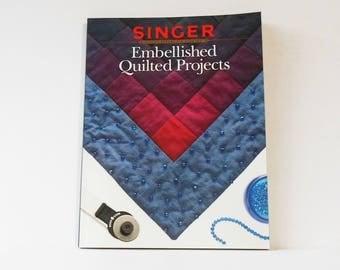 Vintage Quilt Book Singer Embellished Quilt Projects 1996