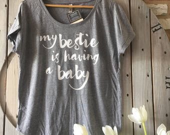 My bestie is having a baby - Bestie shirt