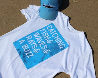 Catching, Fish, Waves, Rays, & A Buzz Shirt