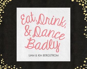 100+ Funny Wedding Napkins Eat Drink Dance Badly Cocktail Napkins Beverage Napkins Funny Napkins Cake Napkins Custom Napkins Bad Dancing