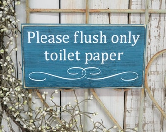 READY TO SHIP~    Please flush only toilet paper, Septic tank sign,  9.5x5 Solid Wood Sign, Choose color & hanger