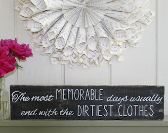 The Most Memorable Days Usually End With The Dirtiest Clothes, Laundry Sign, Laundry Room Decor, Housewarming Gift,Laundry Room Sign,Laundry