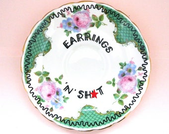 Earrings n Sh*t Floral Ring Holder Vintage China Saucer Earring Trinker Dish Rude Mature Content Ornamental Wall Plate Funny Gangster Ironic