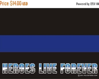 15% OFF SALE Thin Blue Line Heroes Live Forever Decal SKU: D1031-0003
