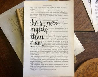 He's more myself than I am - Emily Bronte Quote - Wuthering Heights - Book Page - Hand-Lettered Quote