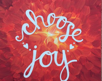 """Choose Joy, Abstract, Acrylic, Painting, Warm Colored, Red, Orange, Yellow, White, Inspirational, 12"""" x 12"""""""