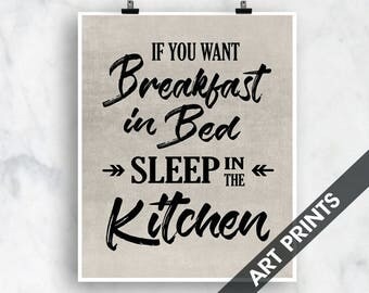 If you want Breakfast in Bed Sleep in the Kitchen (Top Shelf Humor) Art Print (Featured Vintage Linen with Black) Funny Kitchen Quote
