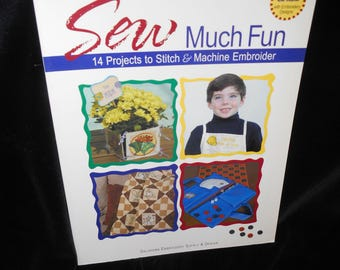 Sewing Embroidery book Sew Much Fun 14 Projects to Stitch & Machine Embroider by Oklahoma Embroidery Supply Design