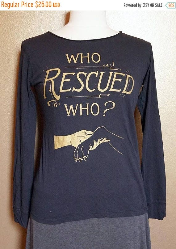 "ON SALE Large ""Who Rescued Who"" Long Sleeved Tee, Gold Ink on Black"