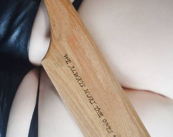 Long, one handed BDSM paddle  We Always Hurt the Ones We Love - spanking toy