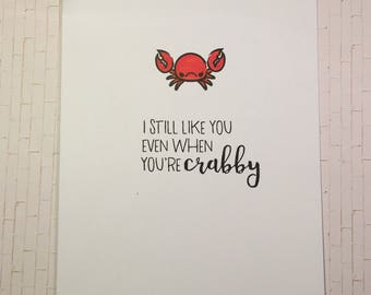 I still like you even when you're crabby card