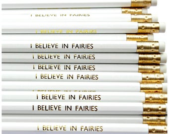 I Believe In Fairies Pencil | Stationery | White | Office Supplies | Present Filler | Party Favours | Tooth Fairy | Fairy Magic | Fun | Gift