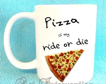 Funny Pizza is my ride or die - coffee mug