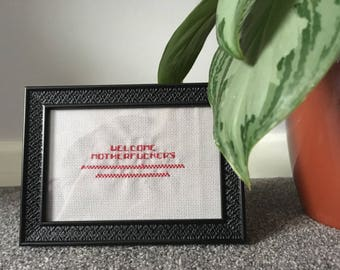 "Hand made framed cross stitch ""Welcome Motherf*ckers"""