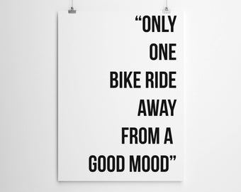Only One Bike Ride Away From A Good Mood Print, Cycling Print