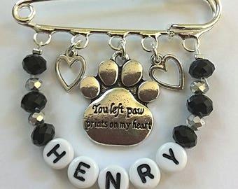 You left pawprints on my heart~Dog loss~memory keepsake~pet loss~personalised kilt pin brooch