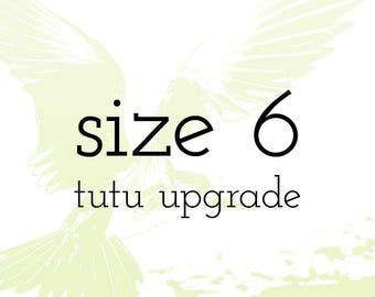 Size 6 Tutu Upgrade