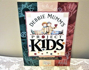 Quilting Book Projects For Kids by Debbie Mumm's Instructioms Patterns Illustrations 2001 Soft Cover