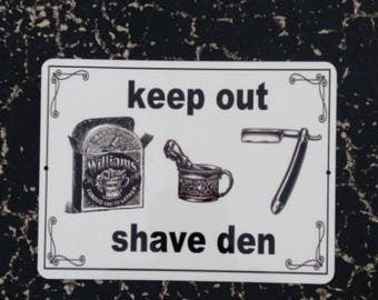 Shaving den sign aluminum
