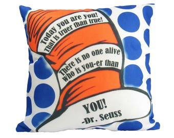 Today you are you!  That is truer than true! - Dr Seuss - Pillow Cover