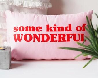 Some Kind Of Wonderful Cushion - Cushion Gift For Her - Wonderful Cushion - Gift for Girlfriend - Girls - Oblong Cushion - Nursery Cushion