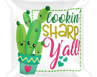Funny Cactus Pillow Square 18x18 Lookin Sharp Y'All Cute Cacti Succulents Kids Teen Men Women Gift