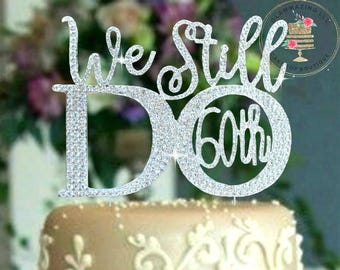 Custom 25th 0r 30th Wedding Anniversary Cake topper We Still