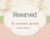 Reserved for Katie Sterk