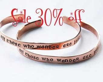Sale 30% off - Not All Those Who Wander Are Lost Tolkien Quote -  Hand Stamped Copper Bracelet - Inspirational Jewelry Quote Jewelry