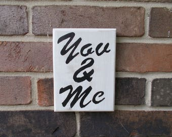 "Gift, Housewarming, Wood Sign, ""You & Me"", Handmade, Rustic, Country Home Decor,"