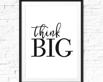 Think big print, Office decor, Digital download, Typography print, Think big printable, Modern art prints, Motivational print, Inspirational