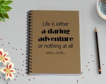 Writing Journal Notebook - Life is Either a Daring Adventure or Nothing At All - Helen Keller Quote - 5 x 7 Journal, Notebook, Diary