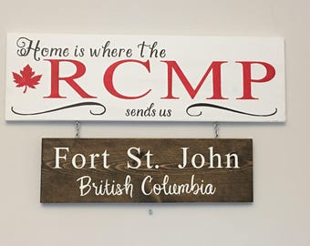 Home is where the RCMP sends us| rustic Home Decor | rcmp | rcmp horse | rcmp home | rcmp gifts | rcmp sign | rcmp art